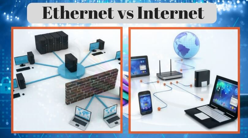 Quelle est la différence entre Internet et Ethernet ?